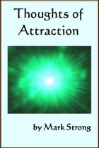 Thoughts of Attraction by Mark Strong