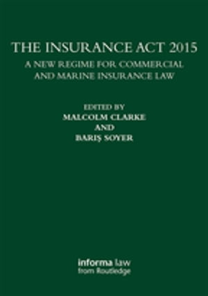 The Insurance Act 2015 A New Regime for Commercial and Marine Insurance Law