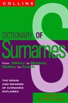 Collins Dictionary Of Surnames: From Abbey to Mutton, Nabbs to Zouch by Leslie Dunkling