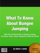 What To Know About Bungee Jumping by Robert J. Corbin