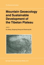 Mountain Geoecology and Sustainable Development of the Tibetan Plateau by Du Zheng