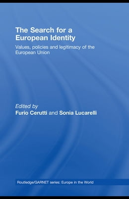 Book The Search for a European Identity: Values, Policies and Legitimacy of the European Union by Cerutti, Furio