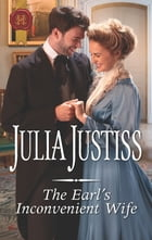 The Earl's Inconvenient Wife by Julia Justiss