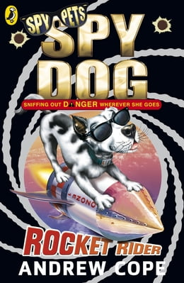 Book Spy Dog: Rocket Rider: Rocket Rider by Andrew Cope