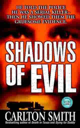 Shadows of Evil: Long-haul Trucker Wayne Adam Ford and His Grisly Trail of Rape, Dismemberment, and Murder by Carlton Smith