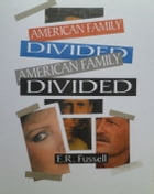 American Family Divided by Robert Fussell