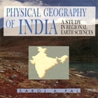 Physical Geography of India: A Study in Regional Earth Sciences by Saroj K Pal