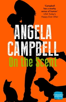 Book On the Scent (Book 1) by Angela Campbell
