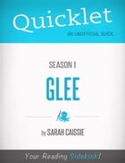 Quicklet on Glee Season 1 by Sarah Cassie
