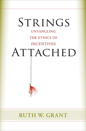 Strings Attached Untangling the Ethics of Incentives