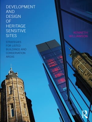 Development and Design of Heritage Sensitive Sites Strategies for Listed Buildings and Conservation Areas