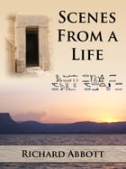 Scenes from a Life - Sample by Richard Abbott