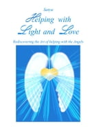 Helping with Light and Love by Satya