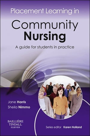 Placement Learning in Community Nursing A guide for students in practice