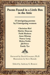Poems Found in a Little Box in the Attic: 53 Intriguing Poems by 8 Intriguing Women