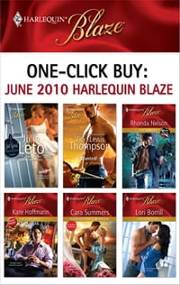 One-Click Buy: June 2010 Harlequin Blaze: 3 Seductions and a Wedding\Wanted!\The Ranger\The Sexy…