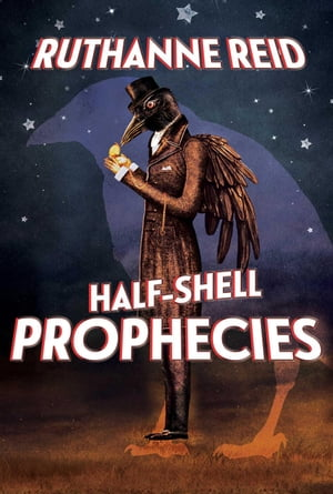 Half-Shell Prophecies: Among the Mythos, #3 by Ruthanne Reid