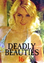 Deadly Beauties Volume 16 by Abigail Ramsden