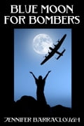 Blue Moon for Bombers: A Story of Love, War and Spirit 53251380-5f58-4c2e-a8a4-56495d531d48