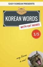Korean Words with Cat Memes 1/5: Korean Vocabulary Flashcards for Beginners by Min Kim