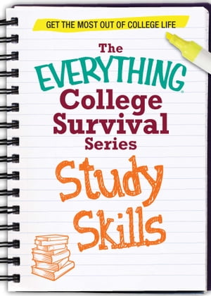 Study Skills Get the most out of college life