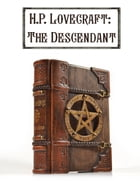 The Descendant by H.P. Lovecraft