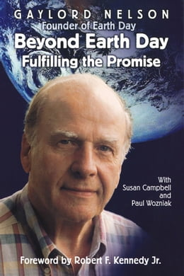 Book Beyond Earth Day: Fulfilling the Promise by Nelson, Gaylord