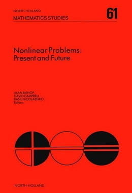 Book Nonlinear Problems: Present and Future by Bishop, A.