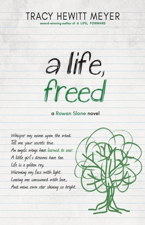 A Life, Freed by Tracy Hewitt Meyer