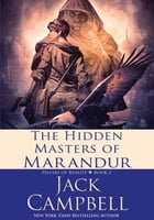 The Hidden Masters of Marandur: Book 2 of the Pillars of Reality by Jack Campbell