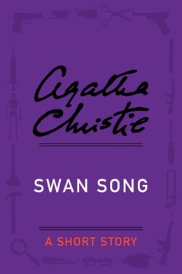 Book Swan Song: A Short Story by Agatha Christie