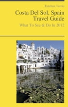 Costa Del Sol, Spain Travel Guide - What To See & Do by Esteban Tarrio