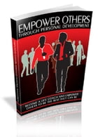 Empower Others Through Personal Development by Anonymous