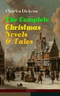 9788026871880 - Charles Dickens: Charles Dickens: The Complete Christmas Novels & Tales (Illustrated) - Kniha