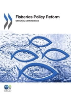 Fisheries Policy Reform: National Experiences by Collective