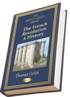 The French Revolution (THE GREAT CLASSICS LIBRARY) by Thomas Carlyle