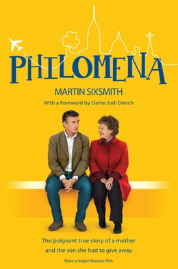 Book Philomena: The true story of a mother and the son she had to give away (film tie-in edition) by Martin Sixsmith