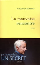 La mauvaise rencontre by Philippe Grimbert