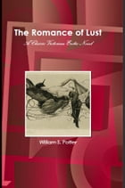 The Romance of Lust: A Classic Victorian Erotic Novel by William S. Potter