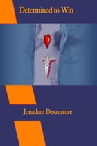 Determined to Win: Determined to Win, #1 by Jonathan Desaussure