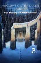 The Claws of the Earth Part II: The Library of Menthok-Sikh by B.