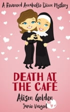 Death at the Café by Alison Golden