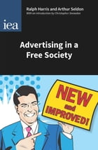Advertising in a Free Society by Ralph Harris
