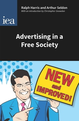 Book Advertising in a Free Society by Ralph Harris