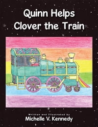 Quinn Helps Clover the Train