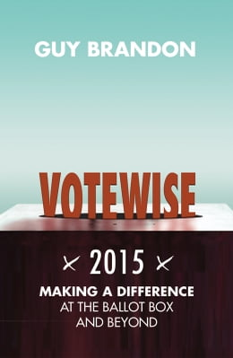 Book Votewise 2015: Helping Christians engage with the issues by Guy Brandon
