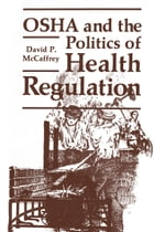 OSHA and the Politics of Health Regulation
