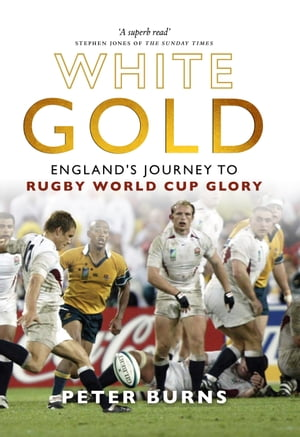 White Gold England s Journey to Rugby World Cup Glory