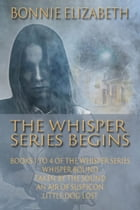 The Whisper Series Begins: A Collection of Books 1 through 4 of the Whisper Series by Bonnie Elizabeth