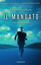 IL MANDATO: The Italian Lawyer by Francesco Gradozzi